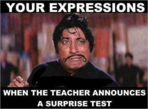 When teacher announces a surprise test