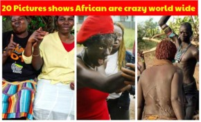 20 Pictures shows African are crazy world wide