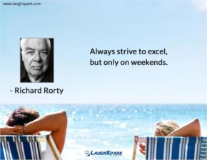 Always strive to excel, but only on weekends | Weekends Quotes with Images