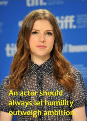 An actor should always let humility outweigh ambition | Anna Kendrick Quotes