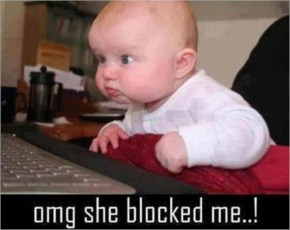 Cute Babies With Funny Quotes...Omg She Blocked Me