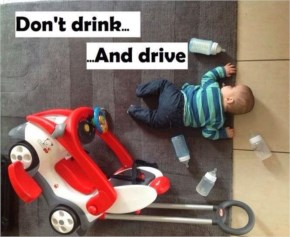 Don't Drink And Drive Baby