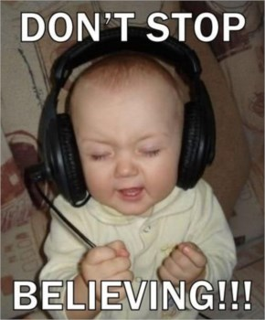 Dont Stop Believing, Funny Song ... Funny Pictures