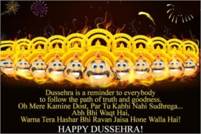 Dussehra is a reminder to everybody