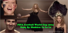 FIFA Football World Cup 2014 Song By Shakira La La La