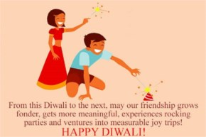 From this Diwali to the next may our friendship grows fonder