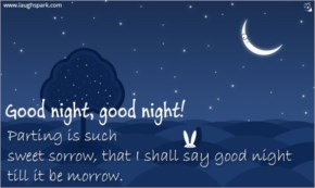 good night! Parting is such sweet sorrow - Good Night Quotes