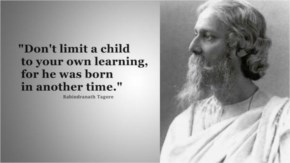Gurudev Rabindranath Tagore | Don't Limit a Child to Your own learning, for he was born in another time