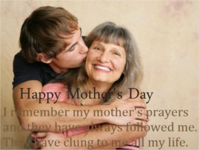 Happy Mother's Day - I remember my mother's prayers and they have always followed me. They have clung to me all my life
