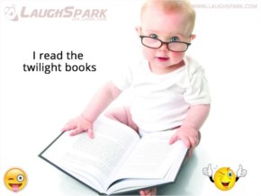 I read the twilight books | Cute Funny Baby Images with Caption