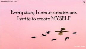 I Write To Create Myself - Inspirational Quotes on Life