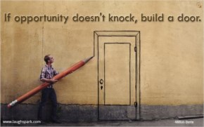 If Opportunity Doesn't Knock Build A Door - Inspirational Quotes on Life