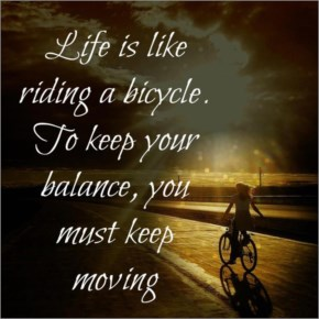Life is like riding bicycle | Life quote