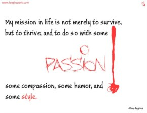 Life is Not Merely to Survive But to Thrive - Inspirational Quotes on Life