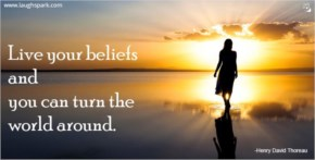 Live Your Beliefs - Inspirational Quotes on Life