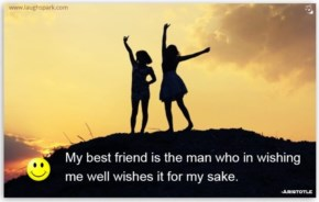My best friend is the man who | Best Friendship Quotes