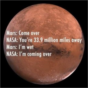 "Nasa Says to Mars "" m Coming Near you"""
