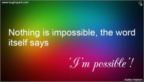 Nothing Is Impossible - Inspirational Quotes on Life