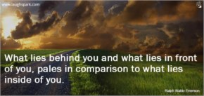 Pales In Comparison To What Lies Inside Of You - Inspirational Quotes on Life