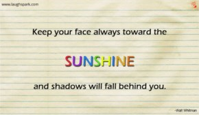 Shadows Will Fall Behind You - Motivational Quotes on Life And Success