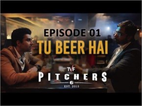 'Tu Beer Hai' - S01E01 | TVF Pitchers