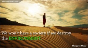 We won't have a society | Happy World Environment Day Quotes