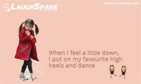 When I feel a little down, I put on my favourite high heels and dance | Cute baby Images with Quotes