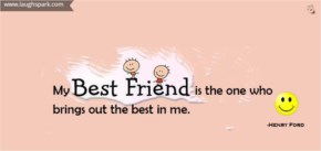 Who Brings Out the Best in Me | Best Friendship Quotes