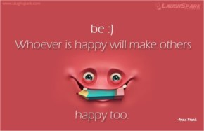 Whoever Is Happy Will Make Others Happy Too - Inspirational Quotes on Life