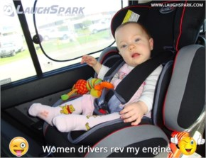 Women drivers rev my engine   Funny Cute Baby Picture with Caption