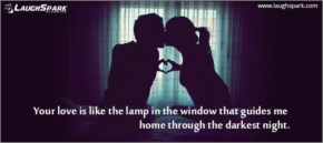 Your love is like the lamp in the window | Love Quote with photo