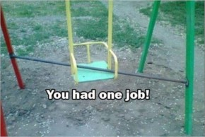 You had one job and you're doing it wrong (25+ Photos)