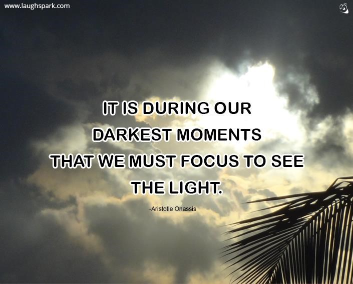 Must Focus To See The Light - Inspirational Quotes on Life