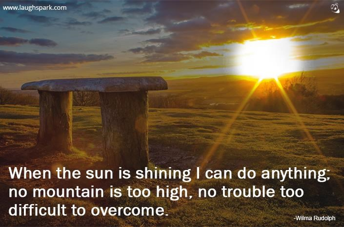 When The Sun Is Shining I Can Do Anything - Motivational