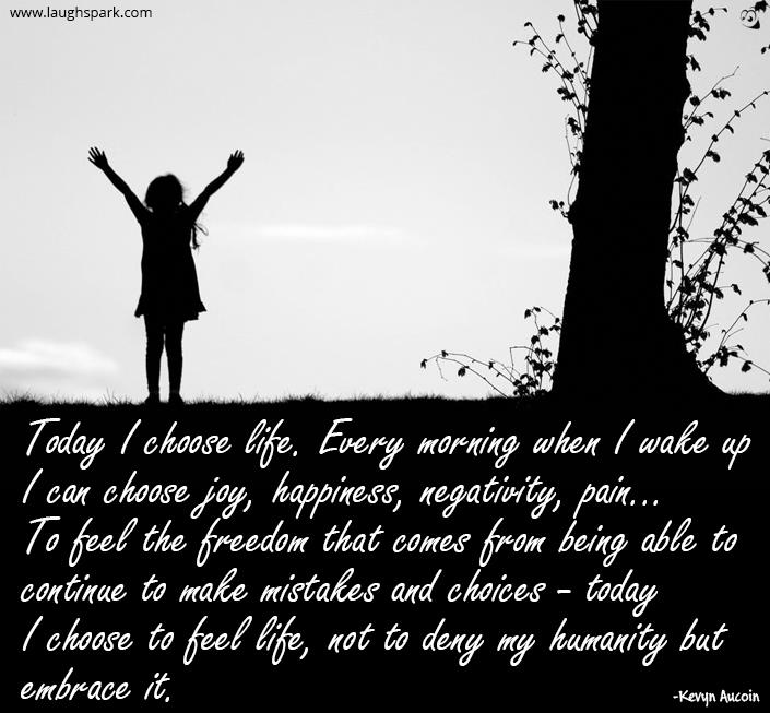 Choose To Feel Life - Inspirational Quotes on Life