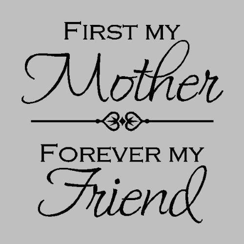 My Best Friend Is My Daughter Quotes: First My Mother Forever My Friend