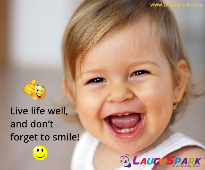 Live Life Well and Don't Forget to Smile | Top Quotes on Life And Love